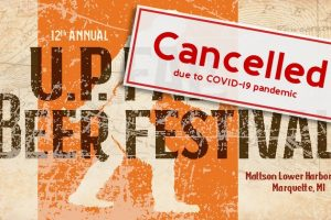 Upper Peninsula Fall Beer Festival Cancelled